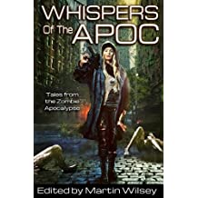 Whispers of the Apoc: Tales from the Zombie Apocalypse (Volume 1)