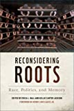 img - for Reconsidering Roots: Race, Politics, and Memory (Since 1970: Histories of Contemporary America Ser.) book / textbook / text book