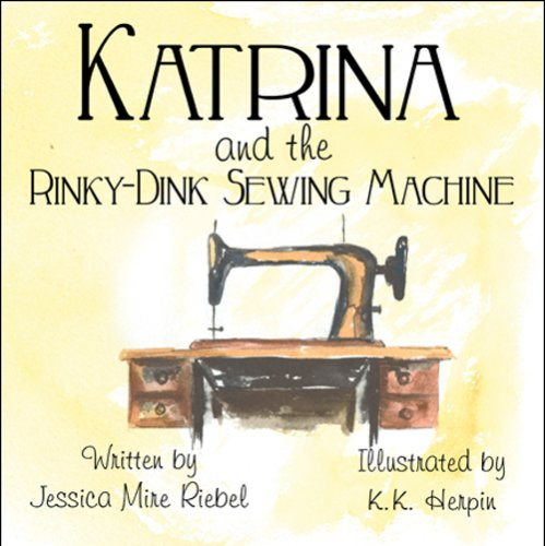 Read Online Katrina and the Rinky-Dink Sewing Machine pdf