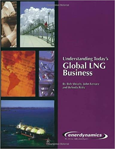 Understanding todays global lng business bob shively john understanding todays global lng business bob shively john ferrare and belinda petty 9780974174426 amazon books fandeluxe Choice Image