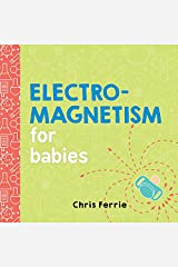 Electromagnetism for Babies (Baby University) Kindle Edition