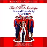 The Red Hat Society (TM): Fun and Friendship After Fifty | Sue Ellen Cooper