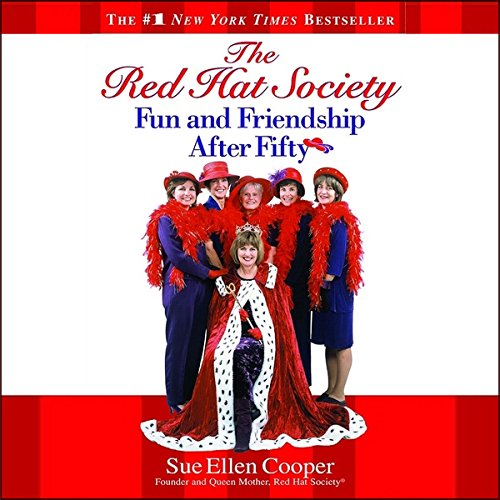 The Red Hat Society (TM): Fun and Friendship After Fifty ()