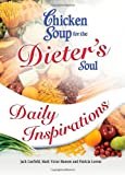 img - for Chicken Soup for the Dieter's Soul Daily Inspirations (Chicken Soup for the Soul) book / textbook / text book