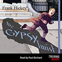 The Gypsy Twist: A Max Royster Mystery Audiobook by Frank Hickey Narrated by Paul Birchard