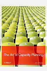 The Art of Capacity Planning: Scaling Web Resources by John Allspaw (2008-10-03) Mass Market Paperback