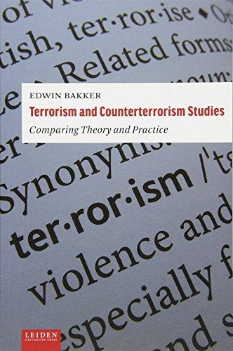 Terrorism and Counterterrorism Studies: Comparing Theory and Practice (Terrorism And Counterterrorism Comparing Theory And Practice)