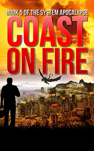 Coast on Fire: An Apocalyptic LitRPG (The System Apocalypse Book 5) (Guard System)