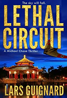 Lethal Circuit: A Michael Chase Spy Thriller (Circuit Series Book 1) by [Guignard, Lars]
