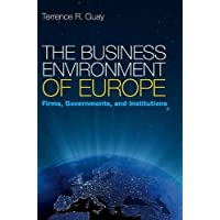 The Business Environment of Europe: Firms, Governments, and Institutions