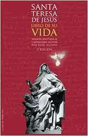 Libro de su vida: Adaptado al castellano actual: Volume 1