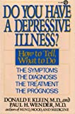 Do You Have a Depressive Illness?, Donald Klein and Paul H. Wender, 0452260620