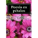 Poesía en pétalos (Spanish Edition)