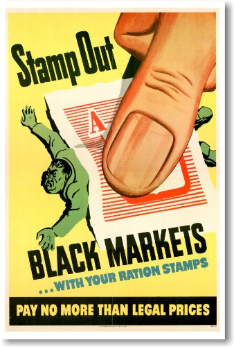 Stamp Out Black Markets! - Vintage WW2 Reprint Poster ()