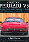 Original Ferrari V8: The Restorer's Guide for all models, 1974-1994: 308 GT4, 308/328 GTB/GTS series, Mondial, 348 series, 288 GTO and F40