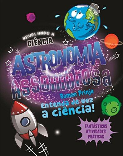 Astronomia Assombrosa: Entenda de vez a Ciência!