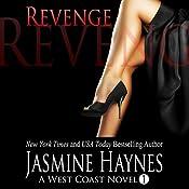 Revenge: A West Coast Novel, Book 1 | Jasmine Haynes