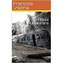 Honte Humanitaire (French Edition)