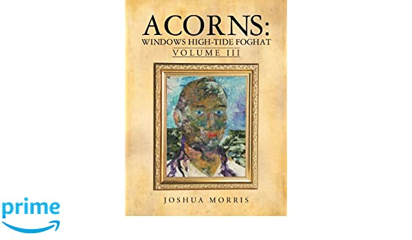 Acorns: Windows High-Tide Foghat : Volume III