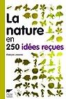 La nature en 250 idées reçues par Lasserre