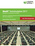 MedAT Testsimulation 2017: Übungsbuch zur Vorbereitung auf den MedAT-H. Aktualisierter, vollständiger Probetest für die Humanmedizin Aufnahmeprüfung in Wien I Graz I Innsbruck I Linz