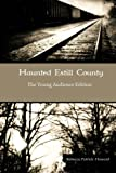 Haunted Estill County: the Young Audience Edition, Rebecca Patrick-Howard, 1499152426