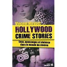 Hollywood crime stories - Sexe, mensonges et violence dans...