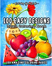 100 Easy Designs: A Large Print Coloring Book Featuring 100 Fun and Easy Designs for Adults, Seniors, and Beginners