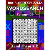 Wordsearch 190+ Various Puzzles Volume 39: Find Them All!