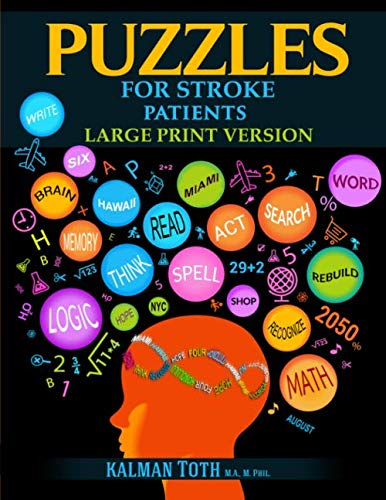 Puzzles for Stroke Patients: Rebuild Language, Math & Logic Skills to Heal and Live a More Fulfillin