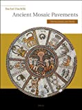 Ancient Mosaic Pavements : Themes, Issues, and Trends, Hachlili, Rachel, 9004167544