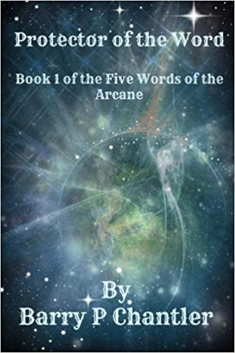Protector of The Word: The Five Words of the Arcane  Part 1