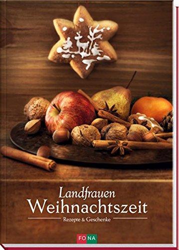 Landfrauen-Weihnachtszeit: Rezepte und Geschenke