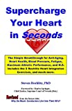 img - for Supercharge Your Heart In Seconds: The Simple Rochlitz Breakthrough for Anti-Aging, Heart Health, Blood Pressure, Fatigue, Maximum Athletic Performance, and M.S. book / textbook / text book