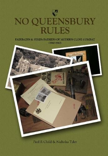 No Queensbury Rules: Fairbairn & Sykes: Fathers of Modern Close Combat (1940 - 1942)