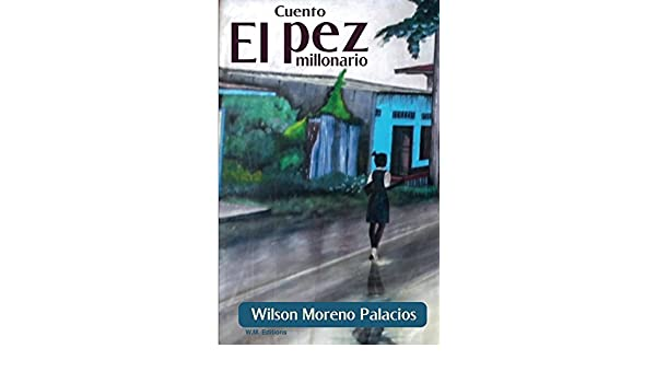 Amazon.com: El pez millonario (Spanish Edition) eBook: Wilson Palacios: Kindle Store