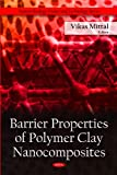 Barrier Properties of Polymer Clay Nanocomposites (Nanotechnology Science and Technology)