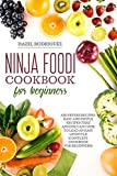 NINJA FOODI COOKBOOK FOR BEGINNERS:  Air fryers recipes: Easy and simple recipes that anyone can cook to lead an easy lifestyle (Complete cookbook for Beginners)