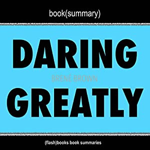 Amazon.com: Book Summary: Daring Greatly by Brene Brown (Audible Audio Edition): FlashBooks Book