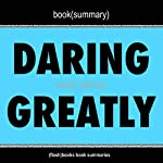 Book Summary: Daring Greatly by Brene Brown | FlashBooks Book Summaries