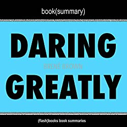 Book Summary: Daring Greatly by Brene Brown