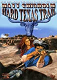 Hard Texas Trail (A Storm Family Western Book 2)