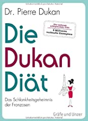 Die Dukan-Diät - Das Schlankheitsgeheimnis der Franzosen