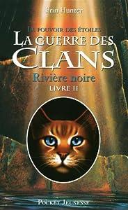 """Afficher """"Guerre des clans, cycle 3 (La) : le pouvoir des étoiles n° II Rivière noire"""""""