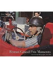 Ferrari Grand Prix Moments: Formula One Photographs, 1954-1966