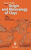 Origin and Mineralogy of Clays Vol. 1 : Clay and the Environment, , 3540580123