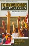 Defending Public Schools, David A. Gabbard and E. Wayne Ross, 0275982971