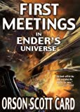 First Meetings in Ender's Universe (Other Tales from the Ender Universe)