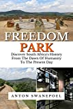 Freedom Park: Discover South Africa's History From The Dawn Of Humanity To The Present Day