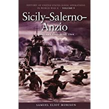 Sicily-Salerno-Anzio, June 1943-June 1944: History of United States Naval Operations in World War II, Volume 9